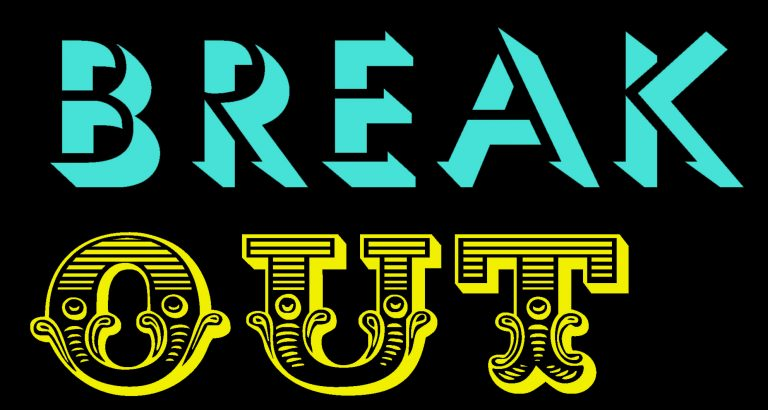 Text in aqua and yellow reads 'break out'